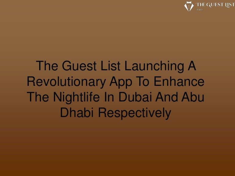 The Guest List Launching A Revolutionary App To Enhance The
