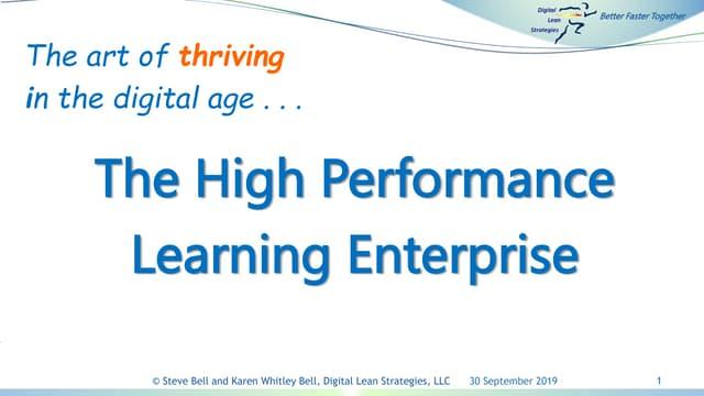 The high performance learning enterpris, by Steve Bell and Karen Whitley