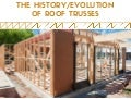 The History_Evolution of Roof Trusses