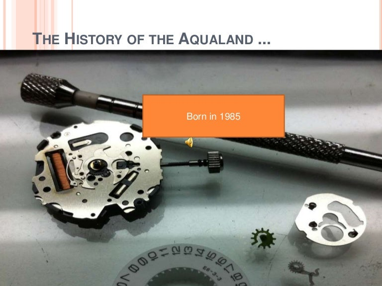The history of the aqualand