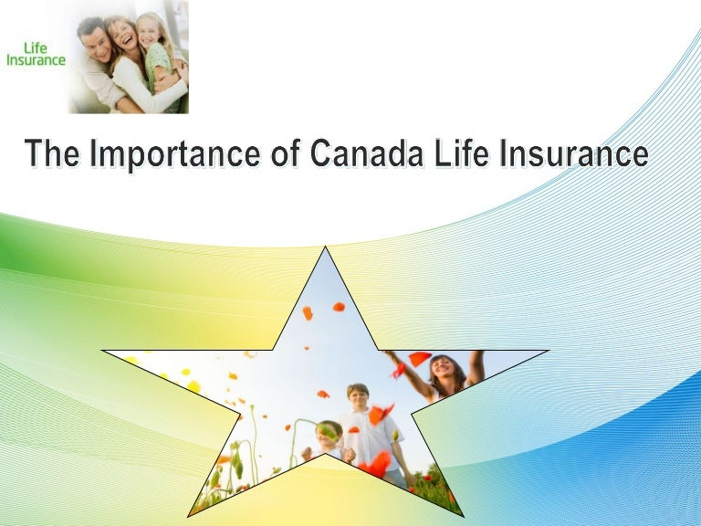 The importance of canada life insurance
