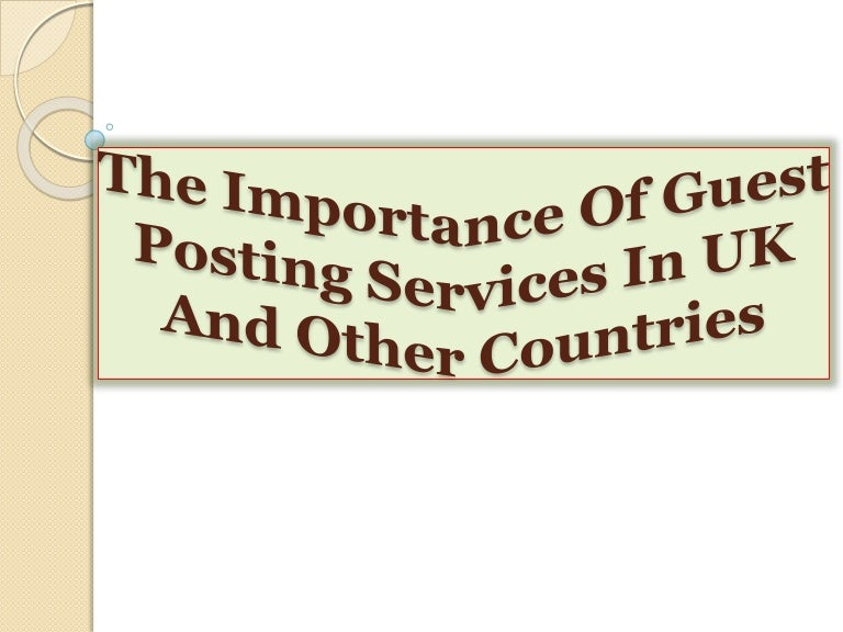 The Importance Of Guest Posting Services In UK And Other