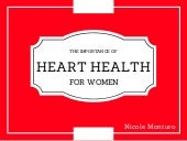 The Importance of Heart Health for Women by Nicole Monturo
