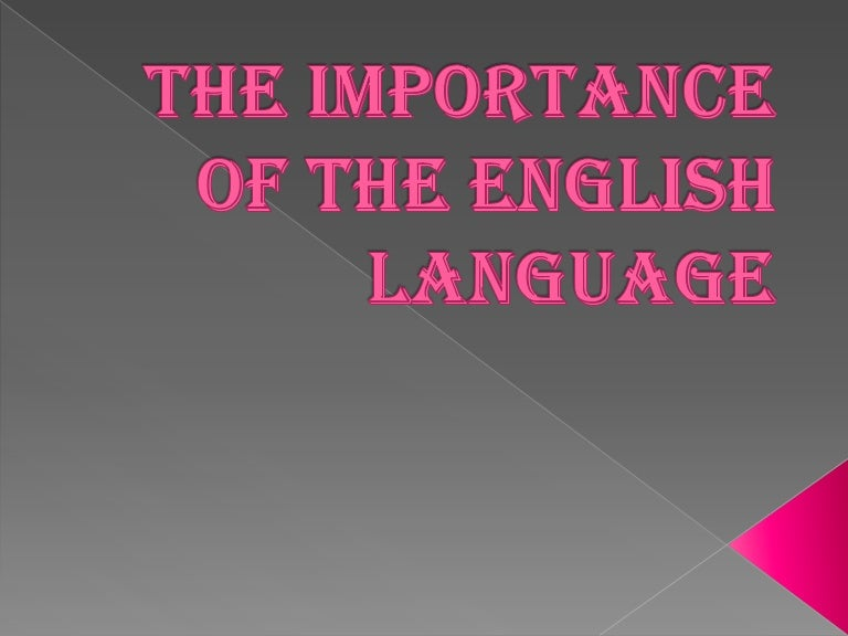 The importance of the english language