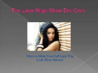 Lace Front wigs are best and ideal choice forchanging