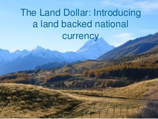 The land dollar : a national land backed currency