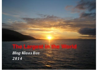 The Largest in the World - Blog Klaas Bos 2014