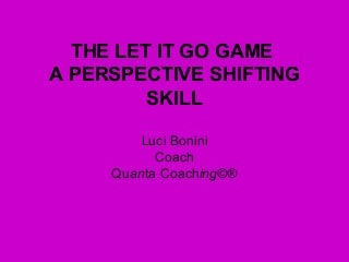 The Let It Go Game A Perspective