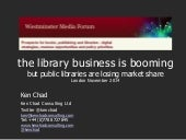 The library biz_is booming_ken_chad_westminster_forum_nov2014