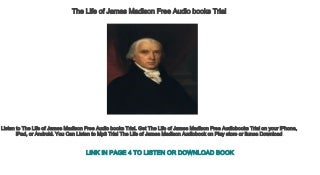 The Life of James Madison Free Audio books Trial