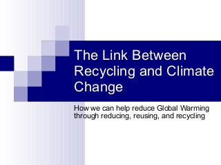 The Link Between Recycling & Climate Change
