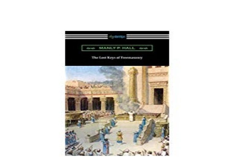 Download Ebook The Lost Keys Of Freemasonry E Books Online