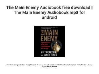 The Main Enemy Audiobook free download - The Main Enemy Audiobook mp3 for android