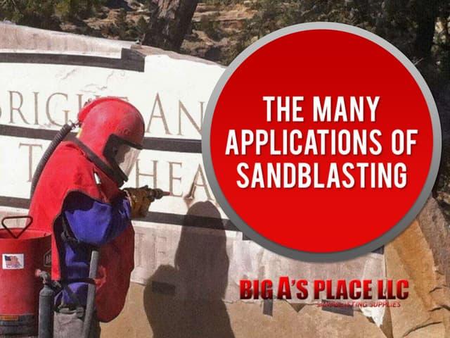 The Many Applications of Sandblasting