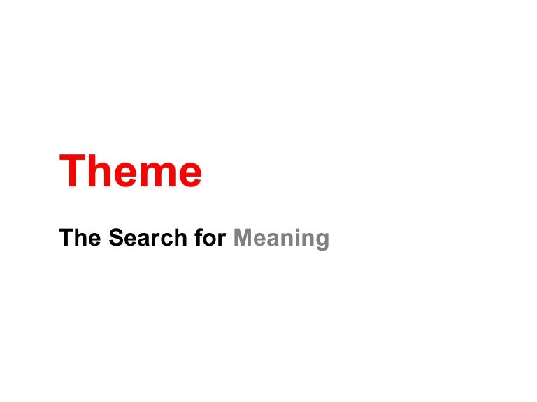 Theme The Search For Meaning Ereadingworksheets Com I recommend starting with the theme powerpoint lesson posted below. theme the search for meaning