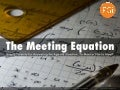 The Meeting Equation