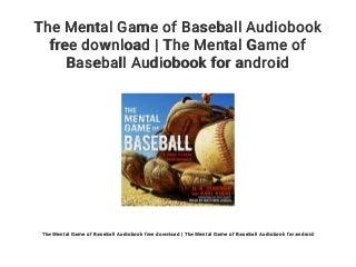 The Mental Game of Baseball Audiobook free download - The Mental Game of Baseball Audiobook for android