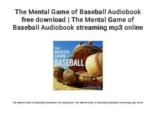 The Mental Game of Baseball Audiobook free download - The Mental Game of Baseball Audiobook streaming mp3 online