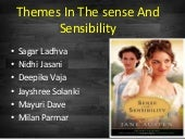 themes in sense and sensibility Sense and sensibility opens in a pastoral setting, with trees scattered about like puffy green wigs on trunks a gigantic gilt frame at the back of the stage contains the pinks and oranges of a.