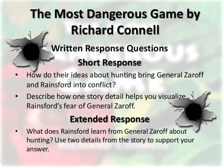 richard connells the most dangerous game essay the most dangerous game, a literary response the most dangerous game, a short story by richard connell, follows the suspenseful events as the hunter becomes the hunted.