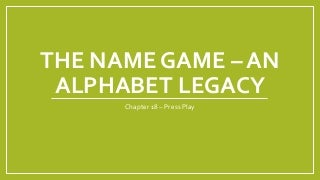 The name game – chapter 18