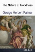 The Nature of Goodness by George Herbert Palmer - ebook