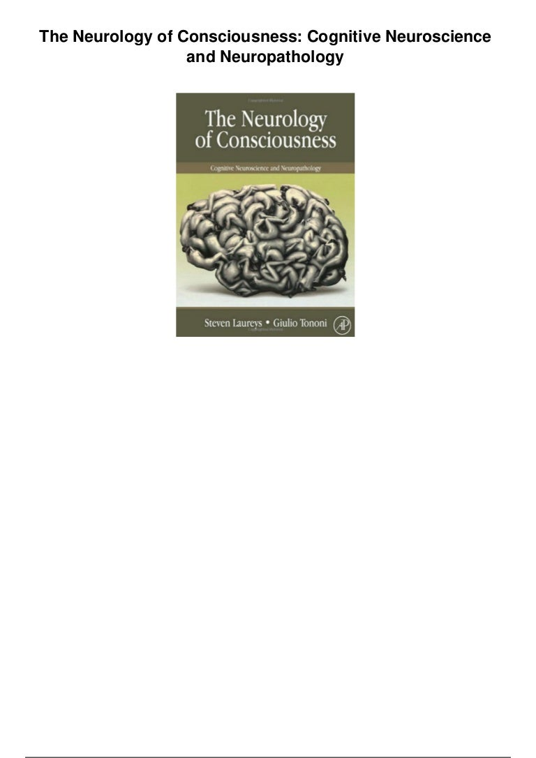 The Neurology of Consciousness: Cognitive Neuroscience and Neuropathology