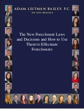 The new foreclosure laws and decisions and how to use them to effectuate foreclosures