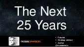 Keynote slides: The Next 25 years