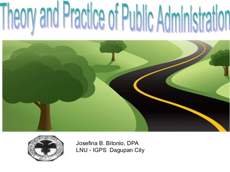 Theories and Practice of Public Admibistration