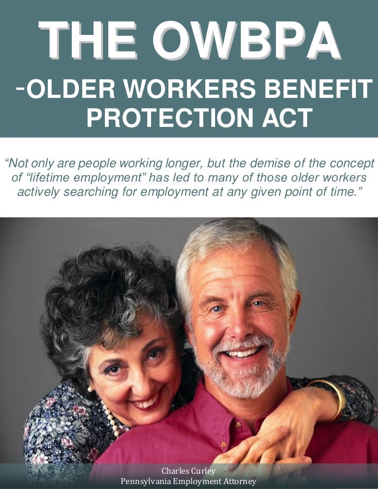 The OWBPA - Older Workers Benefit Protection Act