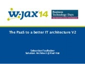 JAX 2014 - The PaaS to a better IT architecture.