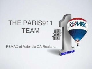The paris911 team at Remax of Valencia CA