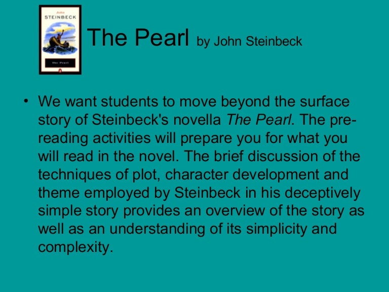 evil and corruption in the pearl a novella by john steinbeck John steinbeck's novella the pearl was published in 1947 it tells the story of a poor family, father kino, mother juana, and child coyotito, who try to live with the consequences of kino's.
