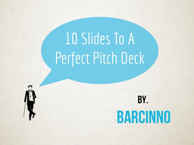 how to make the perfect startup pitch deck