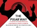 The Pixar Way: 37 Quotes on Developing and Maintaining a Creative Company (from Creativity, Inc. by Ed Catmull)