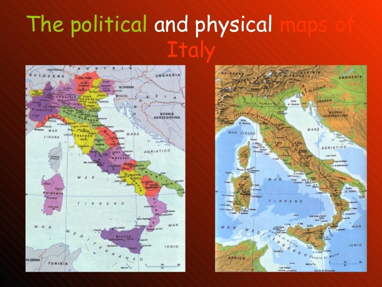 The Political And Physical Maps Of Italy