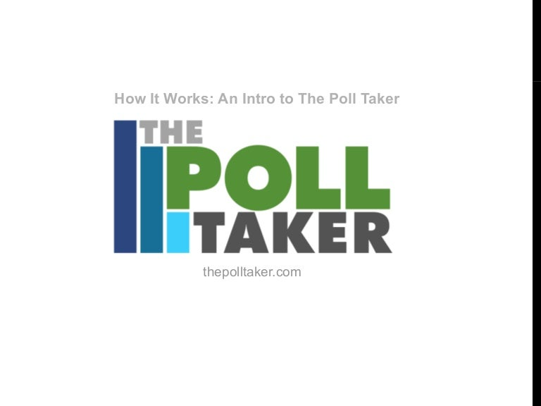 The poll taker