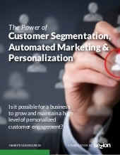 The power of customer segmentation, automated marketing and personalization [eBook]