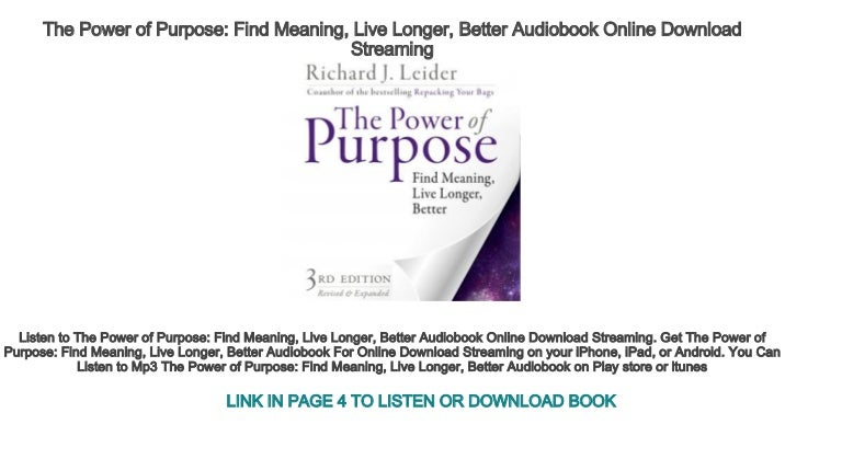 Find Meaning Live Longer Better The Power of Purpose
