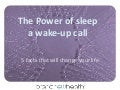 The power of sleep: a wake-up call