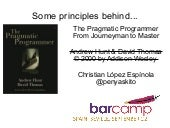 Some principles from The Pragmatic Programmer