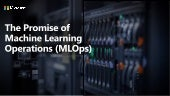 Using MLOps to Bring ML to Production/The Promise of MLOps