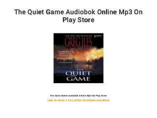 The Quiet Game Audiobok Online Mp3 On Play Store