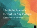 The Right Research Method For Any Problem (And Budget)