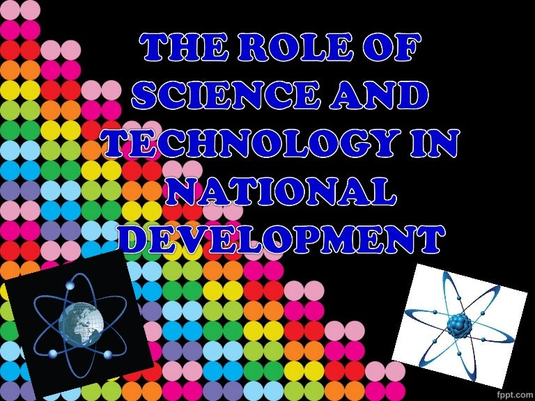 The Role Of Science And Technology In Development