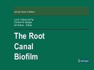 Springer Series on Biofilms: Vol. 9 - The Root Canal Biofilm