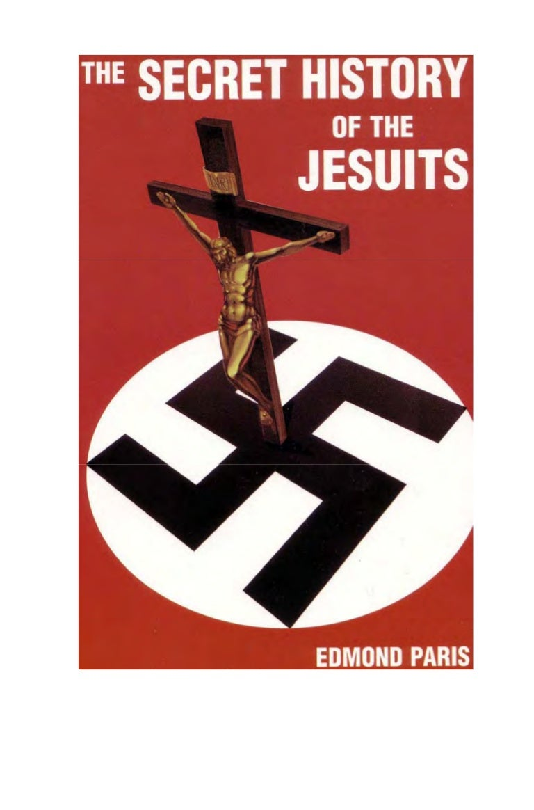 The secret history of the jesuits edmond paris biocorpaavc Choice Image