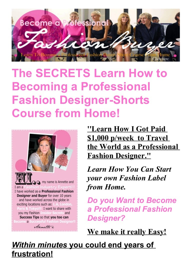 The Secrets Learn How To Becoming A Professional Fashion Designer Sho