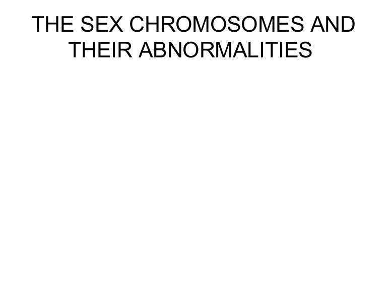 Why exist chromosomal problems sex
